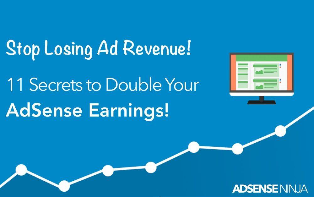 11 Secrets To Double Your Adsense Earnings Adsense Ninja